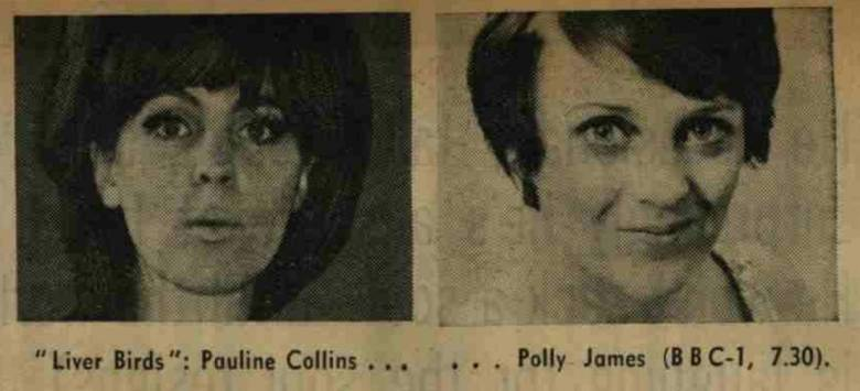 The first two Liver Birds were Pauline Collins and Polly James.